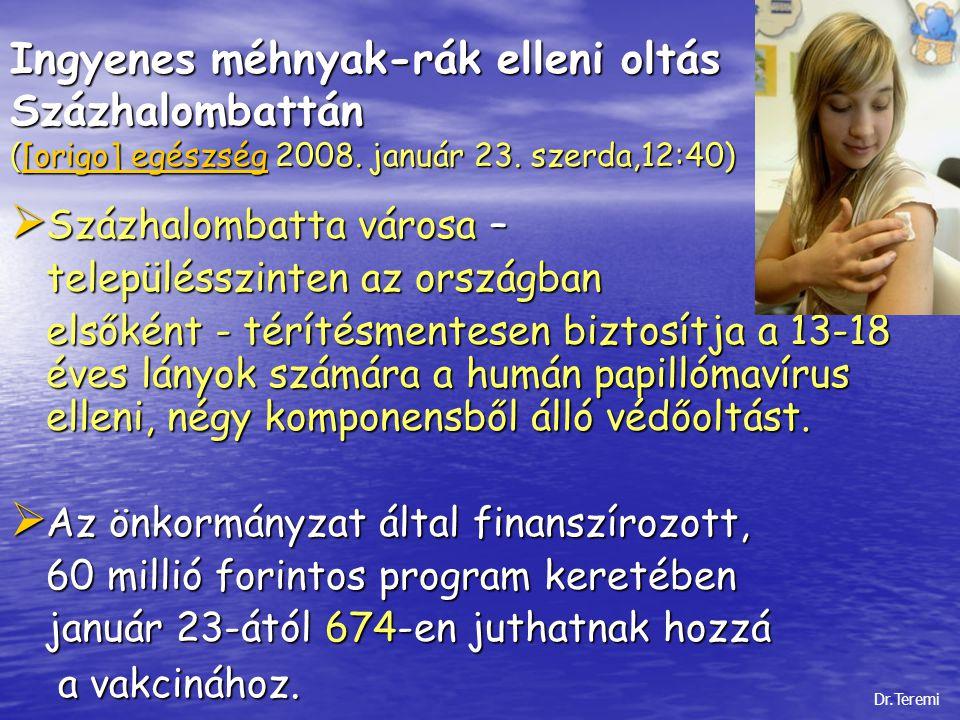 Ingyenes méhnyak-rák elleni oltás Százhalombattán ([origo] egészség 2008. január 23. szerda,12:40)